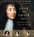 Love_and_Louis_XIV_The_Women_in_the_Life_of_the_Sun_King_Antonia_Fraser_abridged_compact_discs